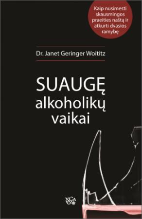 Suaugę alkoholikų vaikai (2-as leidimas) | Janet Geringer Woititz