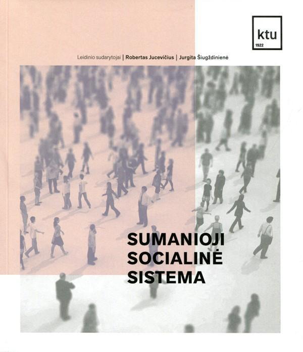 Sumanioji socialinė sistema | Sud. Robertas Jucevičius, Jurgita Šiugždinienė