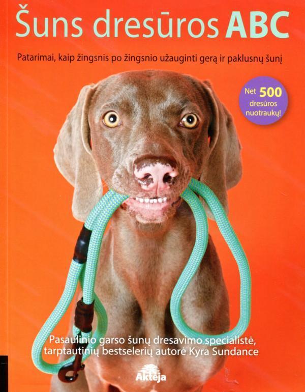 Šuns dresūros ABC: patarimai, kaip žingsnis po žingsnio užauginti gerą ir paklusnų šunį   Kyra Sundance