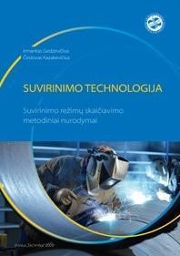 Suvirinimo technologija. Suvirinimo režimų skaičiavimo metodiniai nurodymai | Irmantas Gedzevičius, Česlovas Kazakevičius