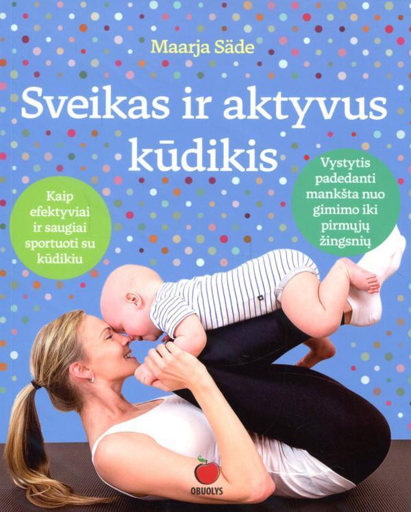 Sveikas ir aktyvus kūdikis | Maarja Säde