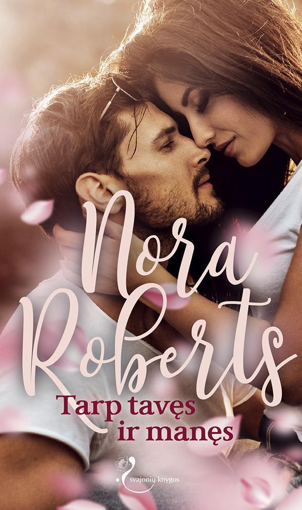 Tarp tavęs ir manęs   Nora Roberts