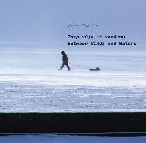 Tarp vėjų ir vandenų / Between Winds and Waters | Vigantas Giedraitis