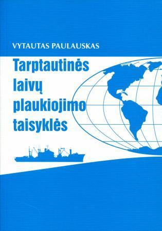 Tarptautinės laivų plaukiojimo taisyklės | Vytautas Paulauskas
