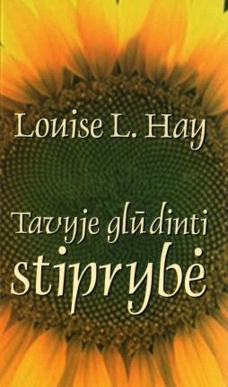 Tavyje glūdinti stiprybė | Louise L. Hay