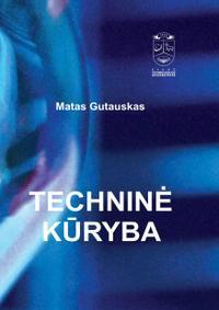 Techninė kūryba | Matas Gutauskas