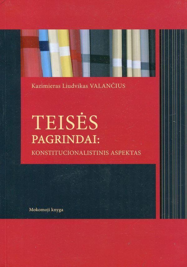 Teisės pagrindai: konstitucionalistinis aspektas | K. L. Valančius
