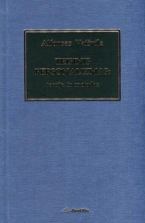 Teisinis personalizmas: teorija ir metodas   Alfonsas Vaišvila