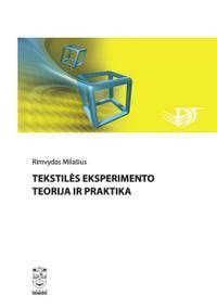 Tekstilės eksperimento teorija ir praktika | Rimvydas Milašius