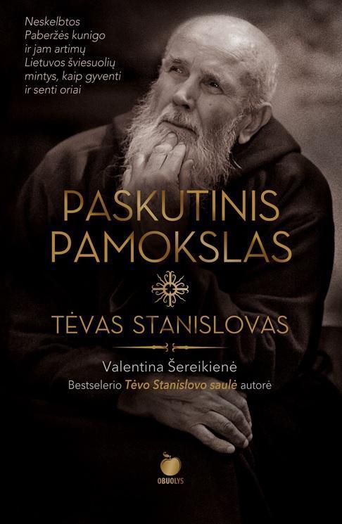 Tėvas Stanislovas. Paskutinis pamokslas | Valentina Šereikienė