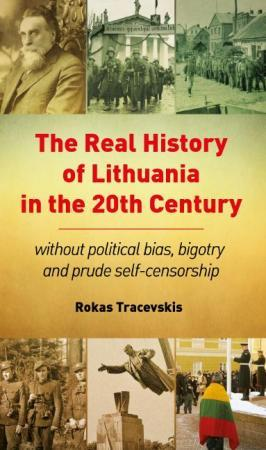 The Real History of Lithuania in the 20th Century | Rokas Tracevskis