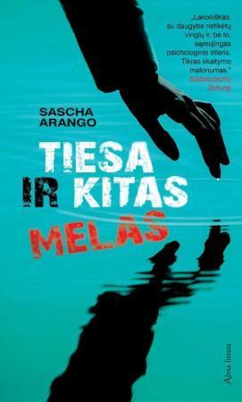 Tiesa ir kitas melas | Sascha Arango