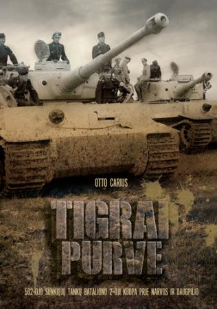 Tigrai purve (2-as leidimas) | Otto Carius