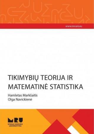 Tikimybių teorija ir matematinė statistika | Hamletas Markšaitis, Olga Navickienė