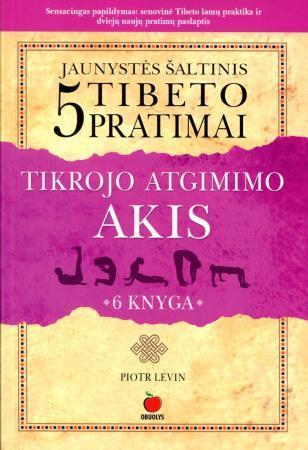 Jaunystės šaltinis. 5 Tibeto pratimai, 6 knyga. Tikrojo atgimimo akis | Piotr Levin