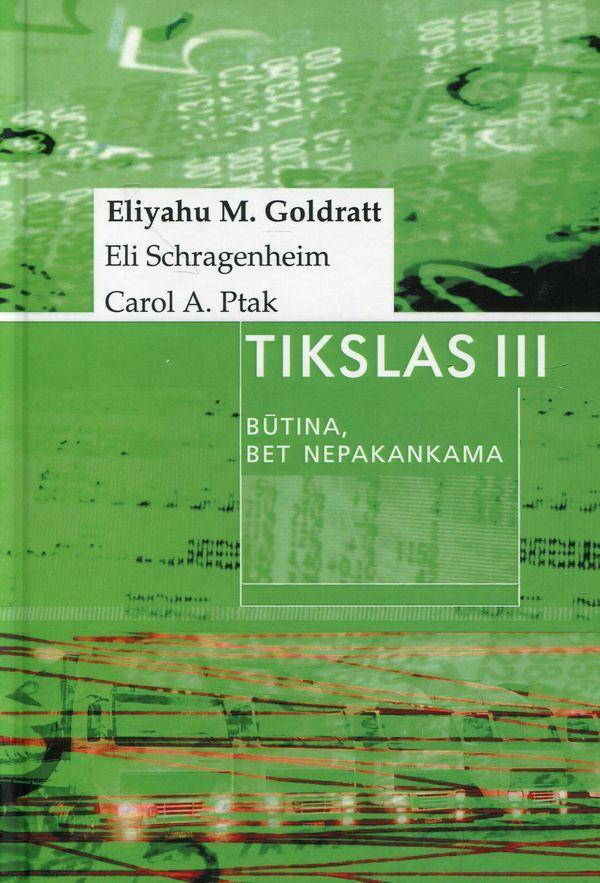 Tikslas III. Būtina, bet nepakankama (kieti viršeliai) | Eliyahu M.Goldratt su Eli Schragenheim, Carol A. Ptak