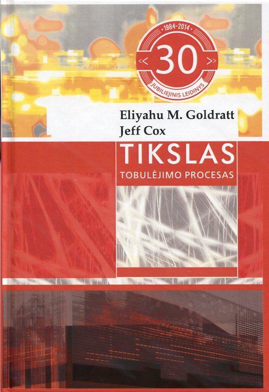 Tikslas. Tobulėjimo procesas (Jubiliejinis leidimas)   Eliyahu M. Goldratt, Jeff Cox