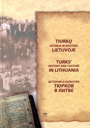Tiurkų istorija ir kultūra Lietuvoje | Sud. Tamara Bairašauskaitė, Galina Miškinienė