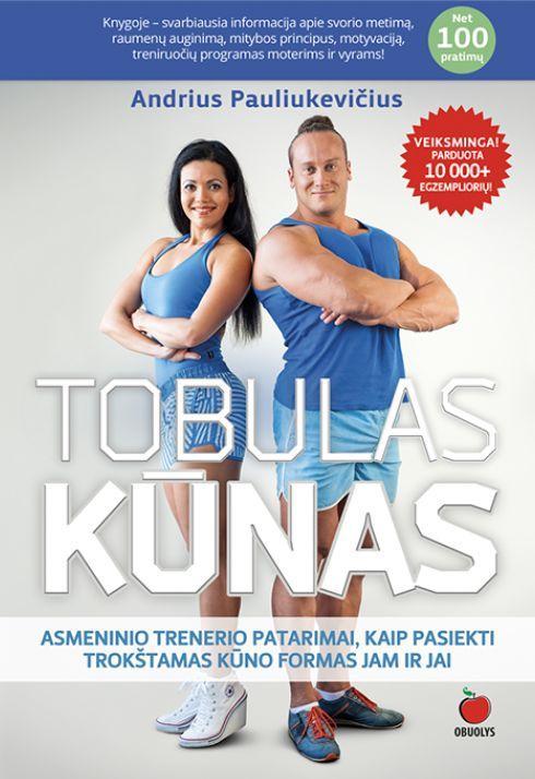 Tobulas kūnas (naujas leidimas) | Andrius Pauliukevičius