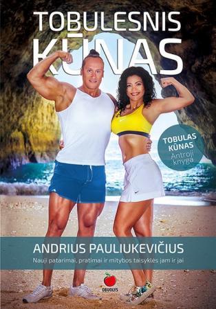 Tobulesnis kūnas | Andrius Pauliukevičius