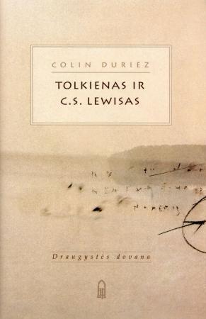Tolkienas ir C. S. Lewis. Draugystės dovana | Colin Duriez