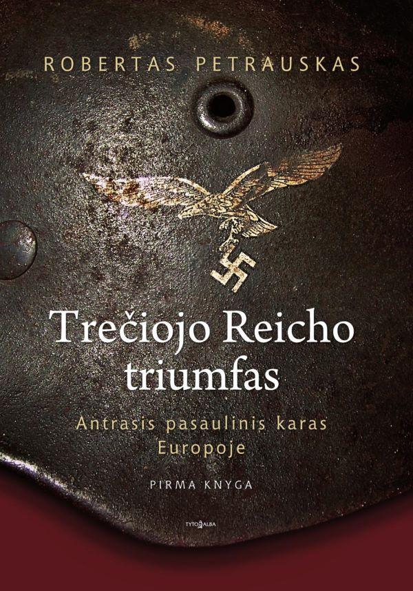 Trečiojo Reicho triumfas   Robertas Petrauskas