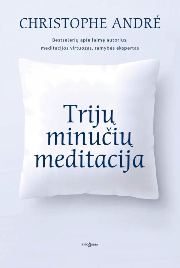Trijų minučių meditacija   Christophe André