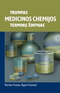Trumpas medicinos chemijos terminų žinynas | Henrikas Firantas, Regina Firantienė