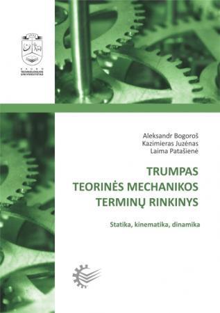 Trumpas teorinės mechanikos terminų rinkinys | Aleksandr Bogoroš, Kazimieras Juzėnas, Laima Patašienė