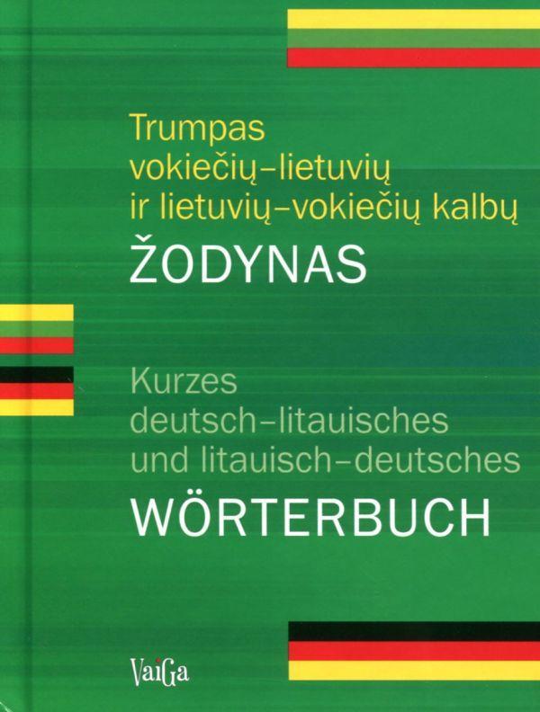 Trumpas vokiečių-lietuvių ir lietuvių-vokiečių kalbų žodynas | Laima Veršulienė