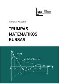 Trumpas matematikos kursas | Vidmantas Pekarskas