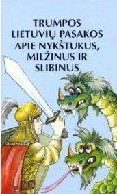 Trumpos lietuvių pasakos apie nykštukus, milžinus ir slibinus | Pranas Sasnauskas