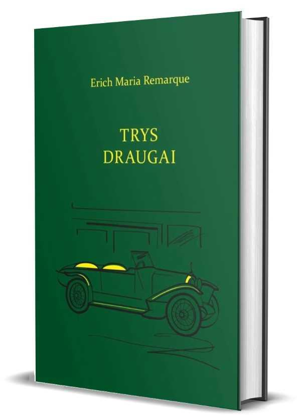 Trys draugai (Munken Premium) | Erich Maria Remarque