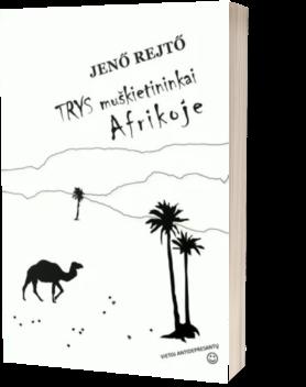 Trys muškietininkai Afrikoje   Jeno Rejto