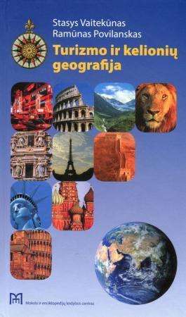 Turizmo ir kelionių geografija | Stasys Vaitekūnas, Ramūnas Pivilanskas