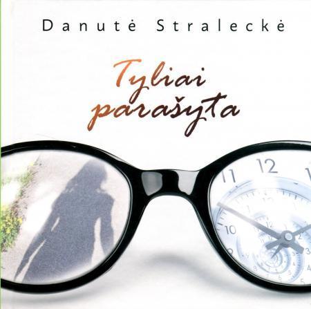 Tyliai parašyta | Danutė Straleckė