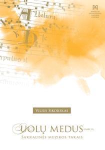 Uolų medus. Sakralinės muzikos takais (DVD) | Vilius Sikorskas