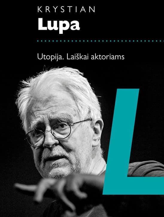 Utopija. Laiškai aktoriams | Krystian Lupa