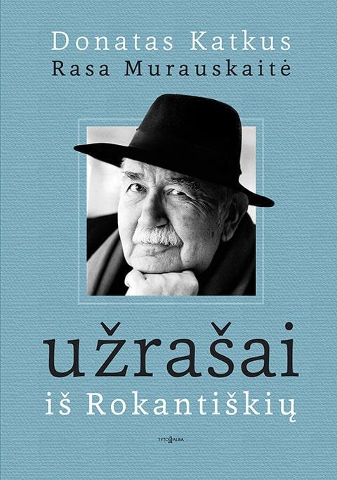 Užrašai iš Rokantiškių | Donatas Katkus, Rasa Murauskaitė