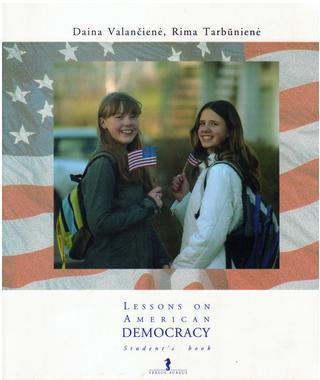 Lessons on American Democracy. Student's book (9-12 klasėms) | Daina Valančienė, Rima Tarbūnienė