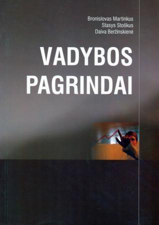 Vadybos pagrindai | Bronislovas Martinkus, Stasys Stoškus, Daiva Beržinskienė