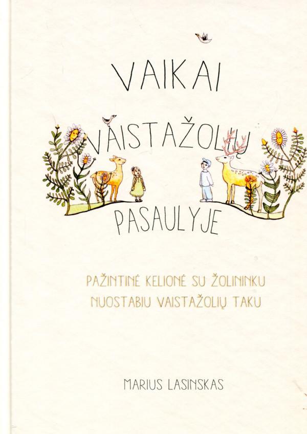Vaikai vaistažolių pasaulyje | Marius Lasinskas