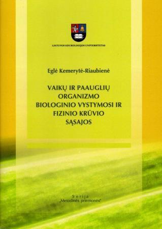Vaikų ir paauglių organizmo biologinio vystymosi ir fizinio krūvio sąsajos | Eglė Kemerytė-Riaubienė