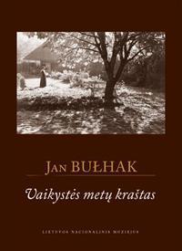 Vaikystės metų kraštas | Jan Bulhak
