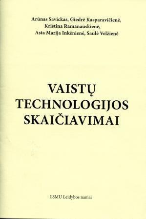 Vaistų technologijos skaičiavimai | A. Savickas, G. Kasparavičienė, K. Ramanauskienė ir kt.