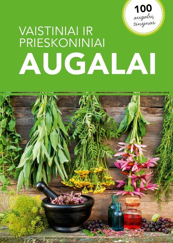 Vaistiniai ir prieskoniniai augalai | Gintarė Karelina, Sandra Saunoriūtė