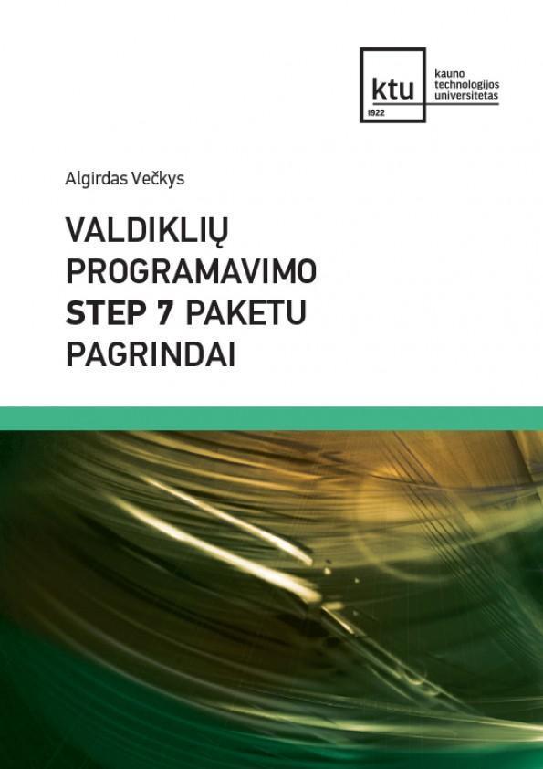 Valdiklių programavimo STEP 7 paketu pagrindai | Algirdas Večkys