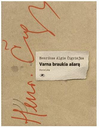 Varna braukia ašarą | Henrikas Algis Čigriejus