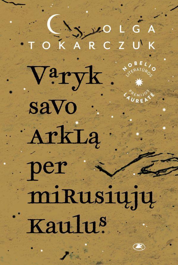 Varyk savo arklą per mirusiųjų kaulus | Olga Tokarczuk