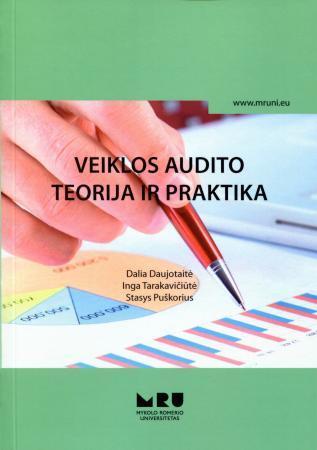 Veiklos audito teorija ir praktika | Dalia Daujotaitė, Inga Tarakavičiūtė, Stasys Puškorius